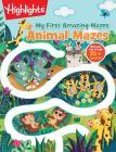 Animal Mazes (Highlights My First Amazing Mazes) Cover Image