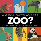 What Do You Do If You Work at the Zoo? Cover Image