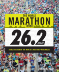 The World Marathon Book: A Celebration of the World's Most Inspiring Races Cover Image