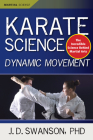 Karate Science: Dynamic Movement (Martial Science) Cover Image
