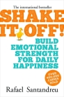 Shake It Off!: Build Emotional Strength for Daily Happiness Cover Image