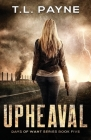Upheaval: A Post Apocalyptic EMP Survival Thriller (Days of Want Book Five) Cover Image