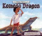 I Wish I Were a Komodo Dragon (I Wish I Were A... (Magic Wagon)) Cover Image