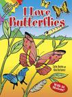I Love Butterflies [With 25 Stickers] (Dover Nature Coloring Book) Cover Image