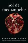 Sol de medianoche / Midnight Sun (La Saga Crepusculo / The Twilight Saga #5) Cover Image