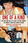 One of a Kind: The Rise and Fall of Stuey ',The Kid', Ungar, The World's Greatest Poker Player Cover Image