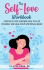 The Self-Love Workbook: 2 books in 1 for Learning How to Love Yourself and Heal from Emotional Abuse Cover Image