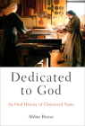 Dedicated to God: An Oral History of Cloistered Nuns (Oxford Oral History) Cover Image