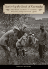 Scattering the Seeds of Knowledge: The Words and Works of Indiana's Pioneer County Extension Agents Cover Image