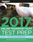 Airline Transport Pilot Test Prep 2017 (PDF eBook): Study & Prepare: Pass Your Test and Know What Is Essential to Become a Safe, Competent Pilot -- Fr Cover Image