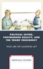 Political Satire, Postmodern Reality, and the Trump Presidency: Who Are We Laughing At? Cover Image