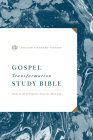 ESV Gospel Transformation Study Bible: Christ in All of Scripture, Grace for All of Life: Christ in All of Scripture, Grace for All of Life Cover Image