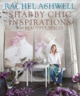 Rachel Ashwell Shabby Chic Inspirations & Beautiful Spaces Cover Image