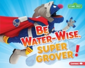 Be Water-Wise, Super Grover! Cover Image