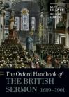 Oxford Handbook of the British Sermon 1689-1901 (Oxford Handbooks) Cover Image