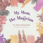 My Mom, the Magician Cover Image