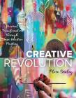 Creative Revolution: Personal Transformation through Brave Intuitive Painting Cover Image