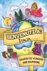 Benvenuti A Italia Diario Di Viaggio Per Bambini: 6x9 Diario di viaggio e di appunti per bambini I Completa e disegna I Con suggerimenti I Regalo perf Cover Image