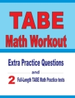 TABE Math Workout: Extra Practice Questions and Two Full-Length Practice TABE Math Tests Cover Image