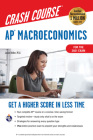 Ap(r) Macroeconomics Crash Course, for the 2021 Exam, Book + Online: Get a Higher Score in Less Time (Advanced Placement (AP) Crash Course) Cover Image