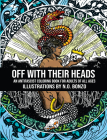 Off with Their Heads: An Antifascist Coloring Book for Adults of All Ages Cover Image