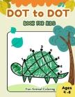 Dot to Dot Books for Kids Ages 4-8 Fun Animal Coloring: CUTE TURETLE Dot to Dot Books for Kids Ages 4-8 Fun Animal Coloring: Connect The Dots Books fo Cover Image
