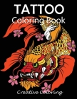 Tattoo Coloring Book: Adult Coloring Book of Tattoo Designs Cover Image