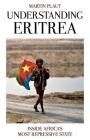 Understanding Eritrea: Inside Africa's Most Repressive State Cover Image