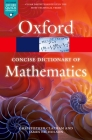 The Concise Oxford Dictionary of Mathematics (Oxford Paperback Reference) Cover Image