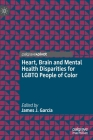 Heart, Brain and Mental Health Disparities for LGBTQ People of Color Cover Image