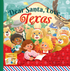 Dear Santa, Love Texas: A Lone Star State Christmas Celebration—With Real Letters! Cover Image