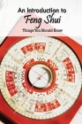 An Introduction to Feng Shui: Things You Should Know: Feng Shui Guideline Cover Image