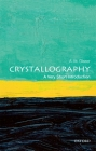 Crystallography: A Very Short Introduction (Very Short Introductions) Cover Image