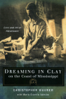 Dreaming in Clay on the Coast of Mississippi: Love and Art at Shearwater Cover Image