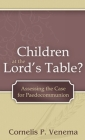 Children at the Lord's Table?: Assessing the Case for Paedocommunion Cover Image