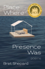 Place Where Presence Was: Poems Cover Image