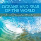 Oceans and Seas of the World: Homeschool Geography 3rd Grade Series Cover Image