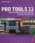 Pro Tools 11: Music Production, Recording, Editing, and Mixing Cover Image
