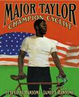 Major Taylor, Champion Cyclist Cover Image