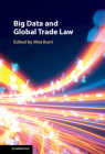 Big Data and Global Trade Law Cover Image