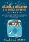 La hora de dormir de los niños, la hora de dormir de los adultos y el hipnoparto [3 EN 1]: El programa todo en uno que necesitas para eliminar el inso Cover Image