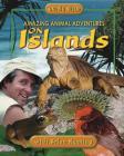 Amazing Animal Adventures on Islands (Going Wild) Cover Image