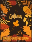 Autumn Coloring Book For Adults: An Adult Coloring Book with Very Beautiful Detailed Items - Some of the Themes are Halloween, Dia de Muertos, Thanksg Cover Image