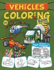 Vehicles Coloring Book For Kids: Cars, Trucks, Planes, Boats, Tractors, Trains, Construction Vehicles, & More Cover Image