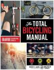 The Total Bicycling Manual: 268 Tips for Two-Wheeled Fun Cover Image