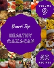 Bravo! Top 50 Healthy Oaxacan Recipes Volume 9: Everything You Need in One Healthy Oaxacan Cookbook! Cover Image