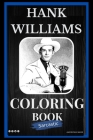 Hank Williams Sarcastic Coloring Book: An Adult Coloring Book For Leaving Your Bullsh*t Behind Cover Image