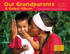 Our Grandparents: A Global Album (Global Fund for Children Books) Cover Image