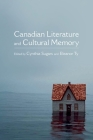 Canadian Literature and Cultural Memory (Themes in Canadian Sociology) Cover Image