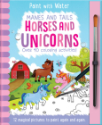 Manes and Tails - Horses and Unicorns (Magic Water Colouring) Cover Image